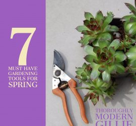 7 Must Have Gardening Tools, www.moderngillie.com