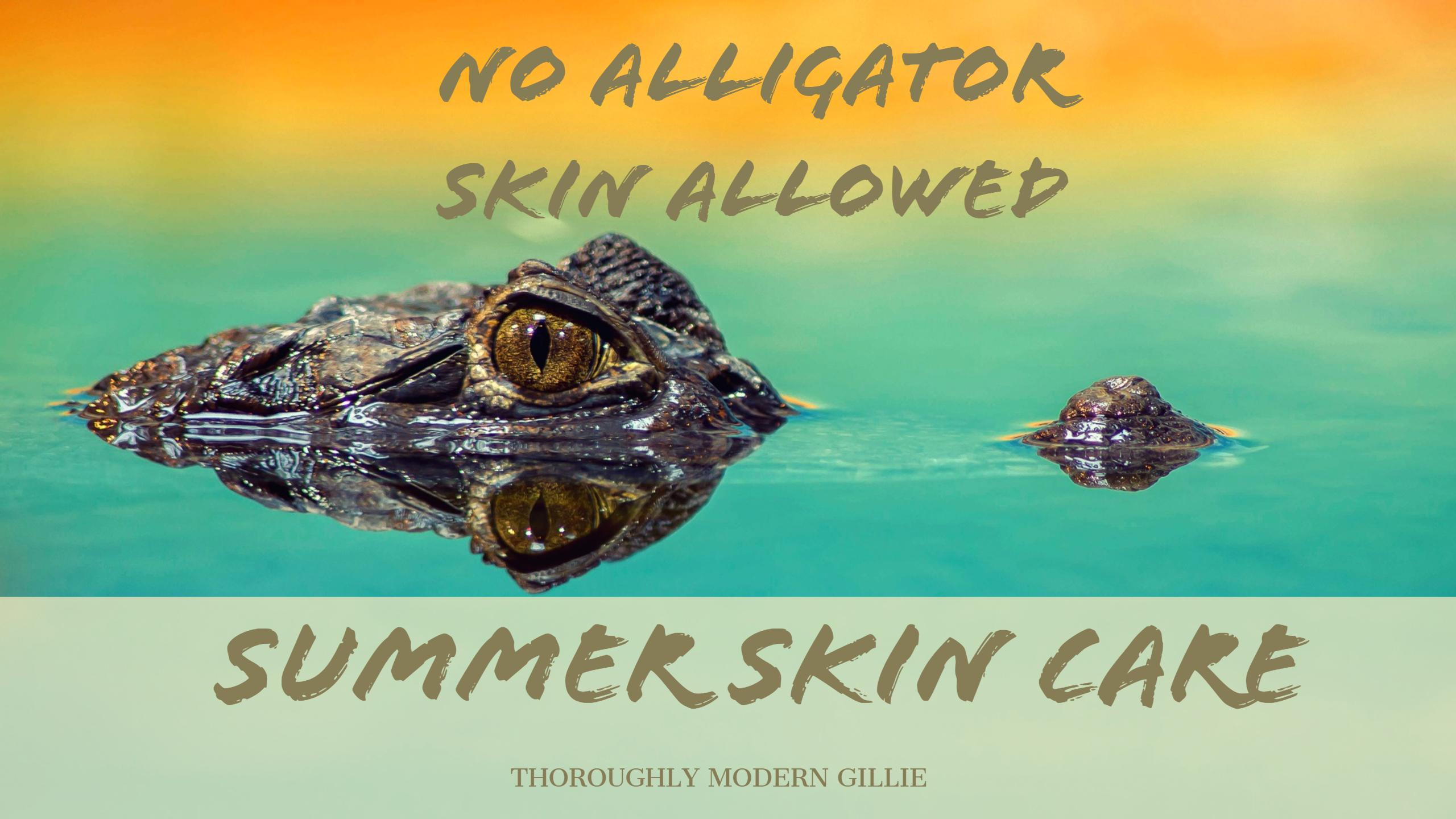 summer skincare, sunscreen, www.moderngillie.com