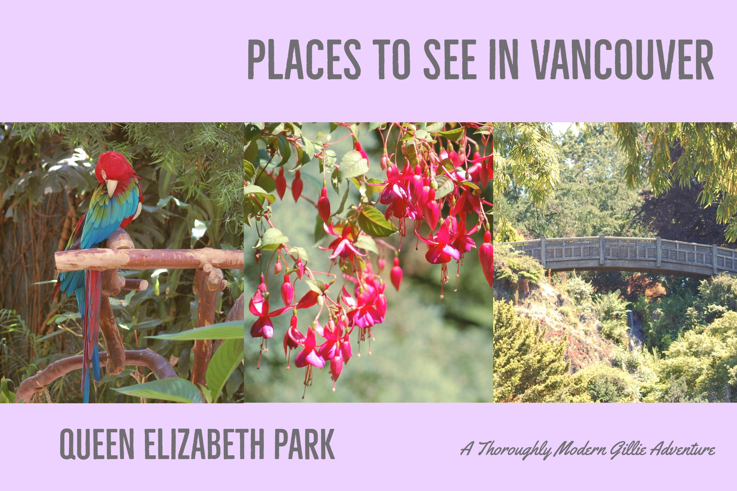 Places to See in Vancouver, Queen Elizabeth Park, www.moderngilie.com