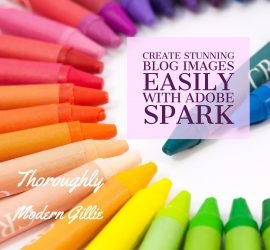 easy blog imageswith Adobe Spark, www.mondernngillie.com