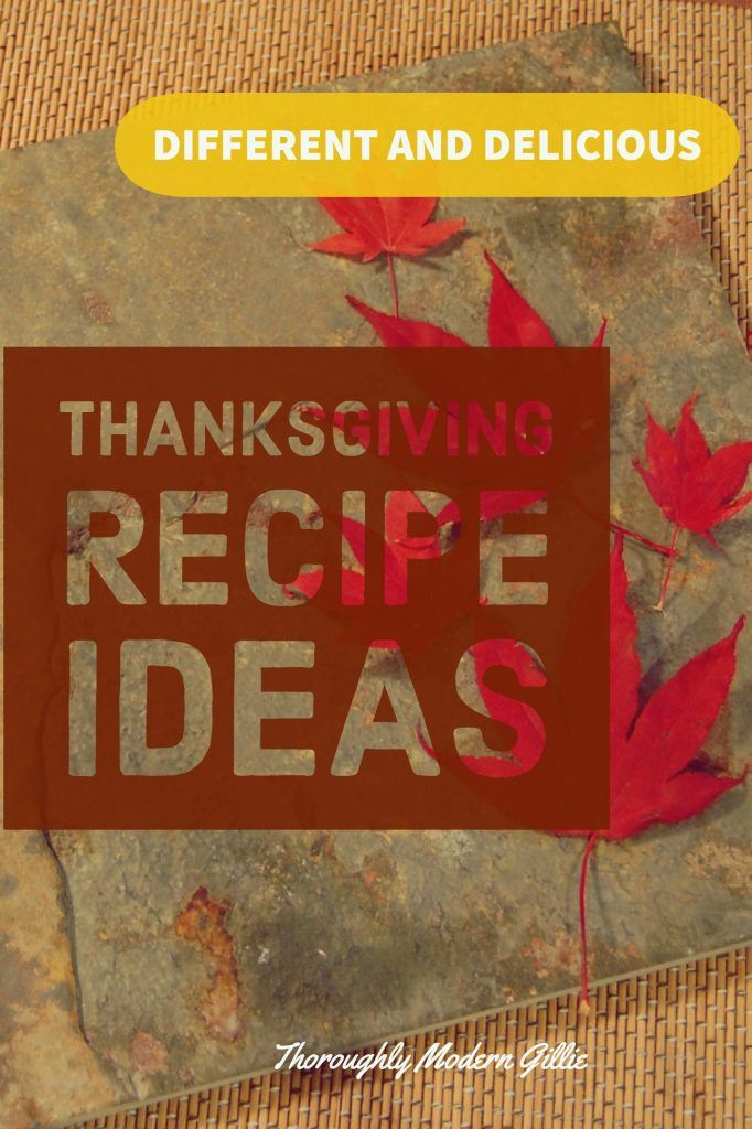 Thanksgiving Recipe Ideas image with text overlay, www.moderngillie.com data-pin-description=