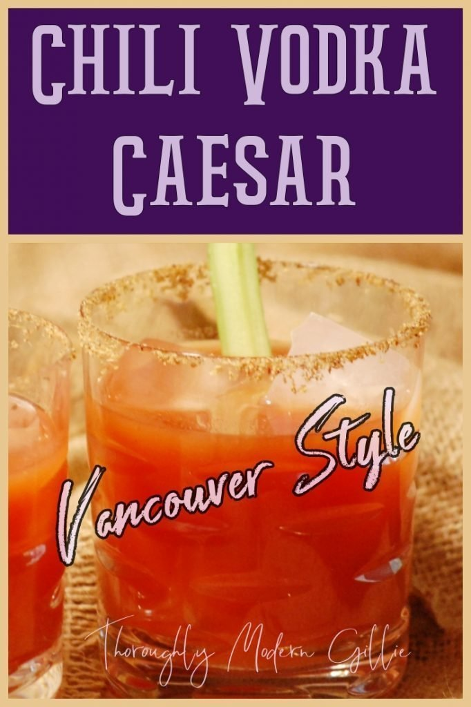 chili vodka caesar vancouver style, www.moderngillie.com